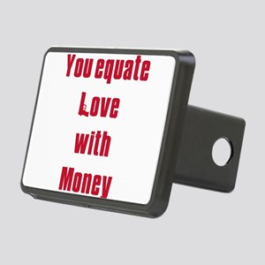 equate love with money Rectangular Hitch Cover