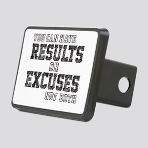 you can have RESULTS or EXCUSES not both Hitch Cov