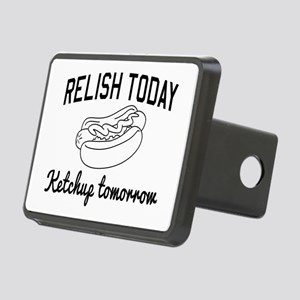 Relish today ketchup tomorrow Hitch Cover