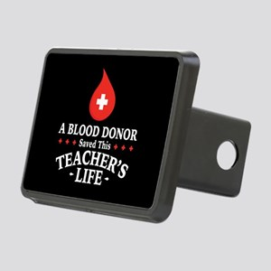 Blood Donor Saved Teacher Rectangular Hitch Cover
