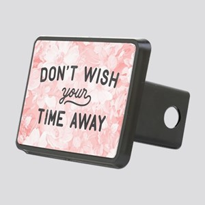 Don't Wish Time Away Rectangular Hitch Cover