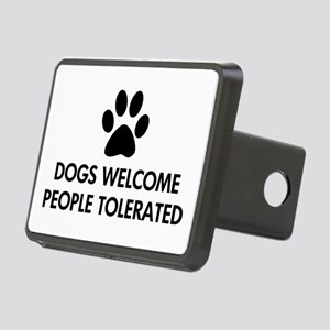 Dogs Welcome People Tolerated Rectangular Hitch Co
