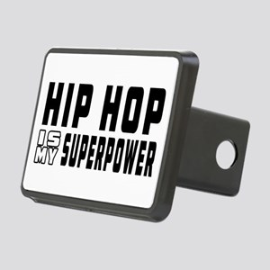 Hip Hop Dance is my superpower Rectangular Hitch C