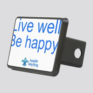 Live well.  Be Happy. Rectangular Hitch Cover