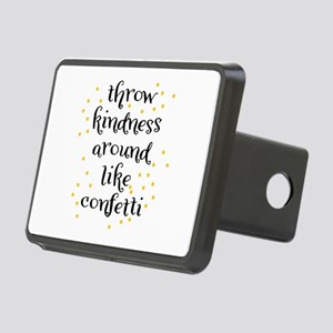 Throw kindness around like Rectangular Hitch Cover