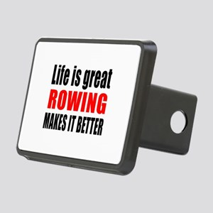 Life is great Rowing makes Rectangular Hitch Cover