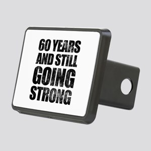 60th Birthday Still Going Strong Rectangular Hitch