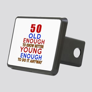 50 Old Enough Young Enough Rectangular Hitch Cover