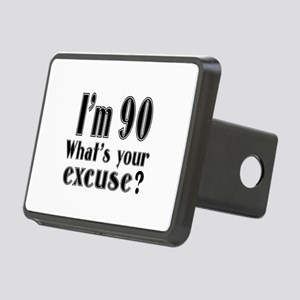 I'm 90 What is your excuse Rectangular Hitch Cover