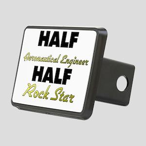 Half Aeronautical Engineer Half Rock Star Hitch Co
