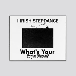 Irish Step Dance is my Superpower Picture Frame