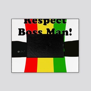 Respect Boss Man Picture Frame