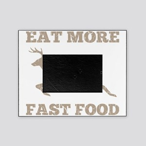 Eat More Fast Food Hunting Humor Picture Frame