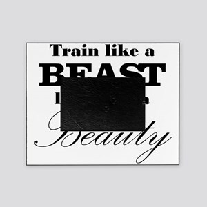 Train like a beast look like a beaut Picture Frame
