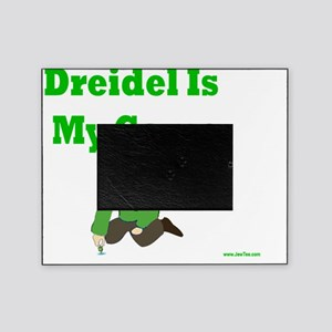 Driedel is My Game Picture Frame