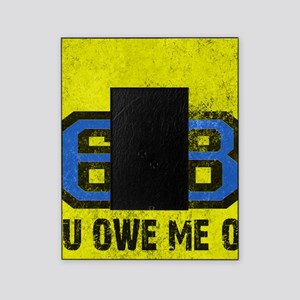 You Owe Me One Blue Sixty Eight Picture Frame