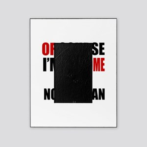 Of Course I Am Norwegian Picture Frame