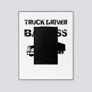 Truck Driver Official Badass Picture Frame