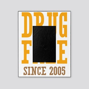 Drug Free Since 2005 Picture Frame