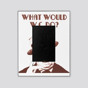 What would W.C. do? Picture Frame