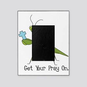 Get Your Pray On Picture Frame