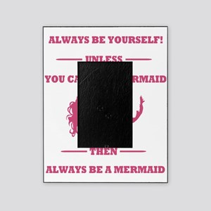 Pink Always Be a Mermaid Picture Frame