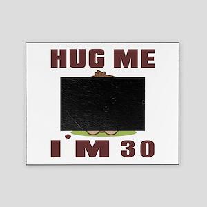 Hug Me I Am 30 Picture Frame