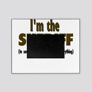 Im the sheriff copy Picture Frame