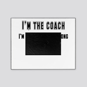 coach right,wrong copy Picture Frame
