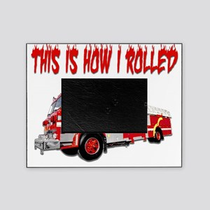 Retired Firefighter- How I Rolled Picture Frame