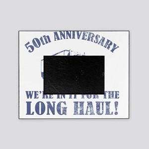 50th Anniversary Humor (Long Haul) Picture Frame