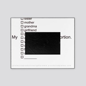 my___hadanabortion1black Picture Frame