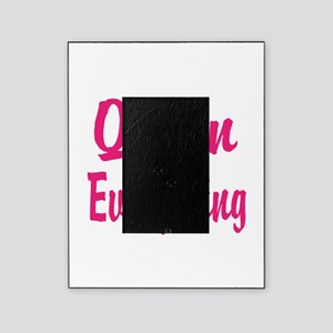 Queen of everything Picture Frame