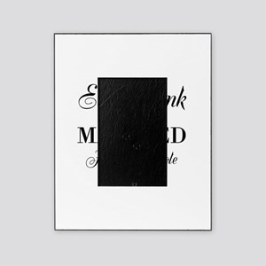 Eat drink and be married Picture Frame