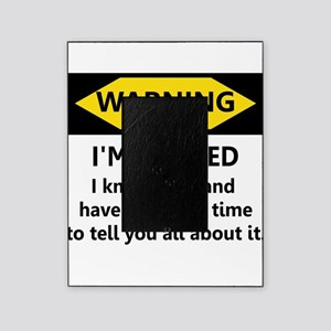 Warning, I'm Retired Picture Frame