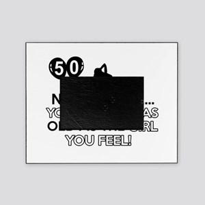 Funny 50 year old designs Picture Frame
