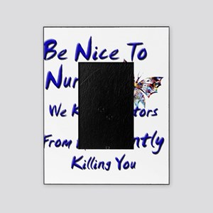 be nice to nurses butterfly copy Picture Frame