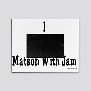 I Love Matzoh WIth Jam Picture Frame