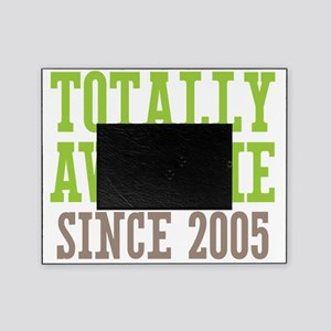 Totally Awesome Since 2005 Picture Frame