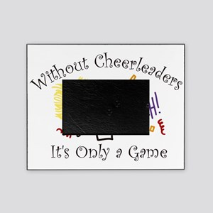 Without Cheerleaders Picture Frame