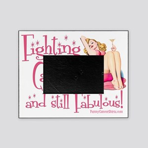 Fighting Cancer and still Fabulous! Picture Frame