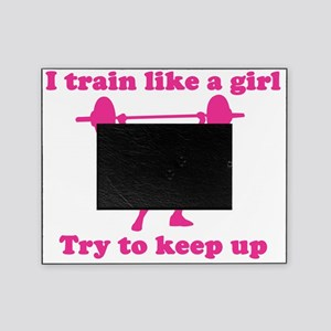 Train Like a Girl Picture Frame