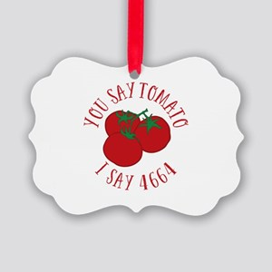 You Say Tomato I Say 4664 Picture Ornament