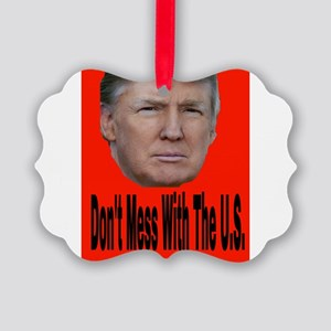 Don't Mess With The U.S. Picture Ornament