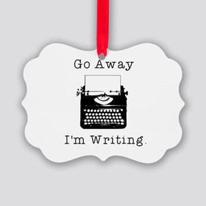 Go Away - I'm Writing Picture Ornament