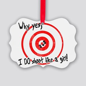Why yes I do shoot like a girl Picture Ornament
