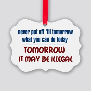 Illegal Tomorrow Ornament