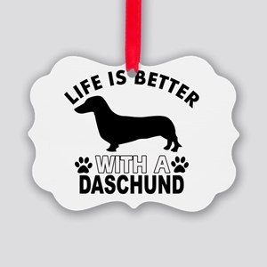Life is better with a Daschund Picture Ornament