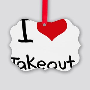 I love Takeout Picture Ornament