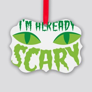 I'm already SCARY with cats eyes Picture Ornament